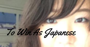 To Win A Jpnese